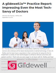 A glidewell.io™ Practice Report: Impressing Even the Most Tech-Savvy of Doctors Thomas J. Rolfes, DDS